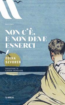 Non c'è e non deve esserci - Edina Szvoren - copertina