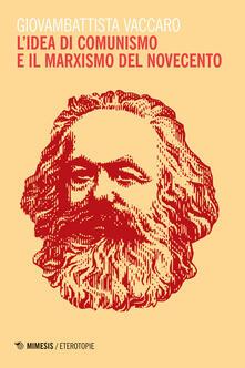 L idea di comunismo e il marxismo del Novecento.pdf