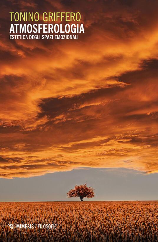 Atmosferologia. Estetica degli spazi emozionali - Tonino Griffero - copertina