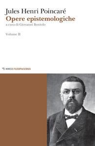 Opere epistemologiche. Vol. 2