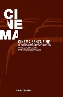 Cinema senza fine. Un viaggio cinefilo attraverso 25 film - Roy Menarini - ebook