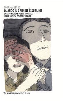Quando il crimine è sublime. La fascinazione per la violenza nella società contemporanea.pdf