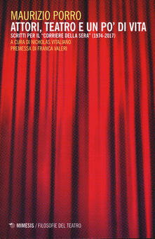 Lpgcsostenible.es Attori, teatro e un po' di vita. Scritti per il «Corriere della sera» (1974-2017) Image
