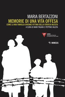 Criticalwinenotav.it Memorie di una vita offesa. Come la mia famiglia divenne vittima della ferocia nazista Image