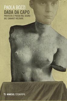 Filippodegasperi.it Dada da capo. Protesta e poesia nel segno del Cabaret Voltaire Image