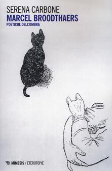 Winniearcher.com Marcel Broodthaers. Poetiche dell'ombra Image