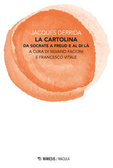 La cartolina. Da Socrate a Freud e al di là - Jacques Derrida,Silvano Facioni,Francesco Vitale - ebook