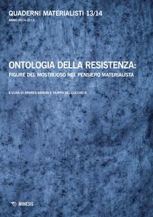 Winniearcher.com Quaderni materialisti (2014-2015). Vol. 13-14: Ontologia della resistenza: figure del mostruoso nel pensiero materialista. Image