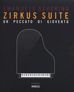 Zirkus suite. Un peccato di gioventù. Con CD-Audio