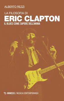 Lpgcsostenible.es La filosofia di Eric Clapton. Il blues come sapere dell'anima Image