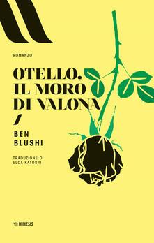 Otello, il moro di Valona - Ben Blushi - copertina