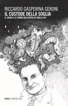 Voluntariadobaleares2014.es Il custode della soglia. Il sacro e le forme nell'opera di Carlo Levi Image