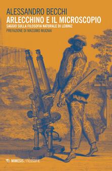 Arlecchino e il microscopio. Saggio sulla filosofia naturale di Leibniz.pdf