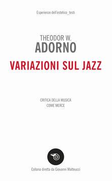 Letterarioprimopiano.it Variazioni sul jazz. Critica della musica come merce Image