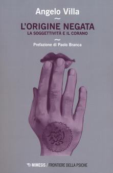 Festivalpatudocanario.es L' origine negata. Una lettura psicoanalitica del Corano Image