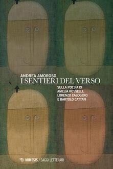 Warholgenova.it I sentieri del verso. Sulla poesia di Amelia Rosselli, Lorenzo Calogero e Bartolo Cattafi Image
