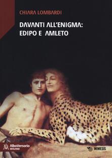 Davanti all'enigma: Edipo e Amleto - Chiara Lombardi - copertina