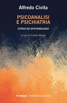 Radiospeed.it Psicoanalisi e psichiatria. Storia ed epistemologia Image