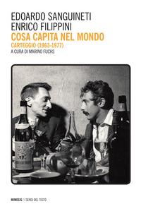 Cosa capita nel mondo. Carteggio (1967-1977) - Sanguineti Edoardo Filippini Enrico - wuz.it
