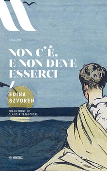 Non c'è e non deve esserci - Edina Szvoren,Claudia Tatasciore - ebook