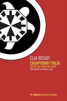 CasaPound Italia. Fascisti del terzo millennio - Elia Rosati - ebook