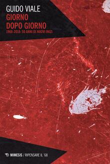 Giorno dopo giorno. 1968-2018: 50 anni di nuovi inizi - Guido Viale - ebook