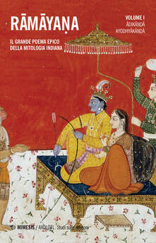 Mercatinidinataletorino.it Ramayana. Il grande poema epico della mitologia indiana. Vol. 1: Adikanda, Ayoshyakanda. Image