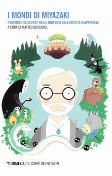 Amatigota.it I mondi di Miyazaki. Percorsi filosofici negli universi dell'artista giapponese Image