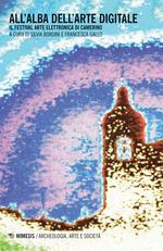 All'alba dell'arte digitale. Il Festival arte elettronica di Camerino