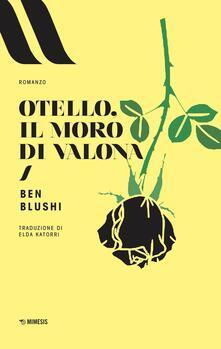 Otello, il Moro di Valona - Ben Blushi,Elda Katorri - ebook