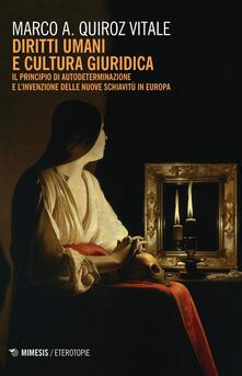 Filmarelalterita.it Diritti umani e cultura giuridica. Il principio di autodeterminazione e l'invenzione delle nuove schiavitù in Europa Image