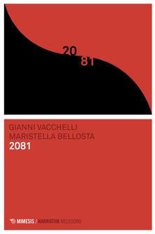 2081 - Gianni Vacchelli,Maristella Bellosta - ebook
