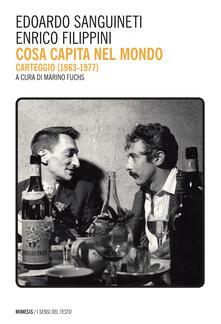Cosa capita nel mondo. Carteggio (1967-1977) - Enrico Filippini,Marino Fuchs,Edoardo Sanguineti - ebook