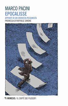 Epocalisse. Appunti di un cronista pessimista - Marco Pacini - copertina