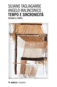 Tempo e sincronicità. Tessere il tempo - Angelo Malinconico,Silvano Tagliagambe - ebook
