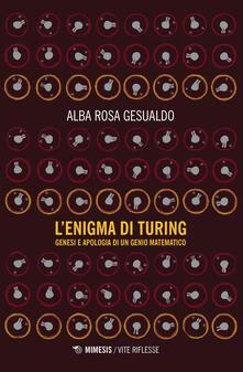 L enigma di Turing. Genesi e apologia di un genio matematico.pdf
