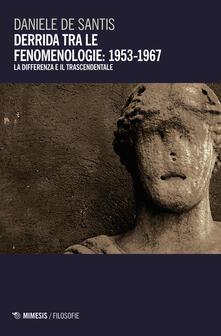 Ristorantezintonio.it Derrida tra le fenomenologie: 1953-1967. La differenza e il trascendentale Image