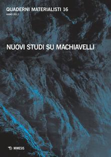 Writersfactory.it Quaderni materialisti (2017). Vol. 16: Nuovi studi su Machiavelli. Image