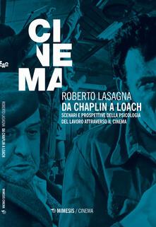 Da Chaplin a Loach. Scenari e prospettive della psicologia del lavoro attraverso il cinema.pdf