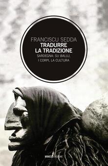 Vitalitart.it Tradurre la tradizione. Sardegna: su ballu, i corpi, la cultura Image