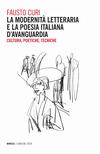 La modernità letteraria e la poesia italiana d'avanguardia. Cultura, poetiche e tecniche