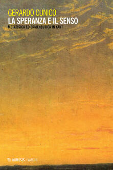 La speranza e il senso. Metafisica ed ermeneutica in Kant.pdf
