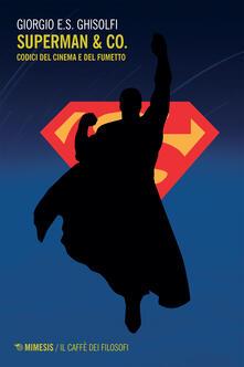Superman & Co. Codici del cinema e del fumetto - Giorgio E. S. Ghisolfi - ebook