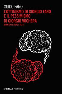 L' L' ottimismo di Giorgio Fano e il pessimismo di Giorgio Voghera. Brani da lettere e testi - Fano Guido - wuz.it