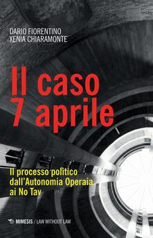 Rallydeicolliscaligeri.it Il caso 7 aprile. Il processo politico dall'Autonomia Operaia ai No Tav Image