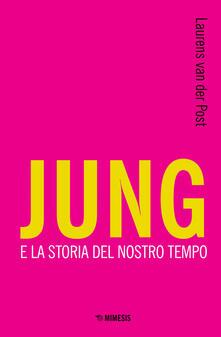 Jung e la storia del nostro tempo - Laurens Van der Post - copertina