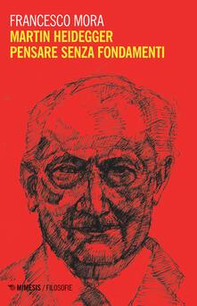 Aboutschuster.de Martin Heidegger. Pensare senza fondamenti Image