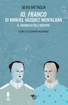 Festivalpatudocanario.es «Io Franco» di Manuel Vazquez Montalbán. Il travaglio dell'identità Image
