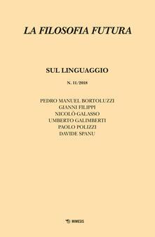 Atomicabionda-ilfilm.it La filosofia futura (2018). Vol. 11: Sul linguaggio. Image