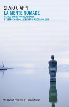 Parcoarenas.it La mente nomade. Metodo narrativo-relazionale e costruzione dell'identità in psicopatologia Image